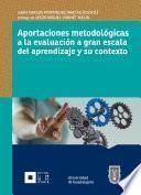 Libro de Aportaciones Metodológicas A La Evaluación A Gran Escala Del Aprendizaje Y Su Contexto