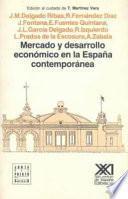 Libro de Mercado Y Desarrollo Económico En La España Contemporánea