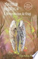 Libro de Asuntos Angélicos 2. Dimensiones De Greg (serie Paranormal Juvenil)