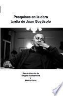 Libro de Pesquisas En La Obra Tardía De Juan Goytisolo