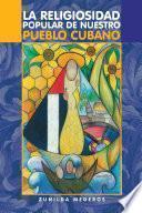 Libro de La Religiosidad Popular De Nuestro Pueblo Cubano