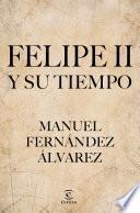 Libro de Felipe Ii Y Su Tiempo