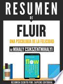 Libro de Resumen De  Fluir: Una Psicologia De La Felicidad   De Mihaly Csikczentmihalyi