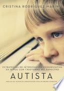 Libro de Estrategias De Intervención Comunicativa En Niños Con Trastorno Del Espectro Autista: Análisis Del Sistema De Comunicación Total De Benson Schaeffer