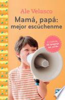 Libro de Mamá Papá, Mejor Escúchenme