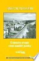 Libro de El Derecho Privado Como Cuestión Pública. Serie De Teoría Jurídica Y Filosofía Del Derecho No. 75