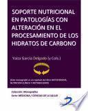 Libro de Soporte Nutricional En Patologías Con Alteración En El Procesamiento De Hidratos De Carbono