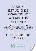 Libro de Para El Estudio De Los Antiguos Alfabetos Filipinos