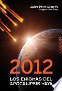 Libro de 2012. Los Enigmas Del Apocalipsis Maya
