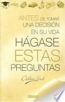 Libro de Antes De Tomar Una Decisión En Su Vida Hágase Estas Preguntas
