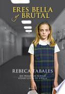 Libro de Eres Bella Y Brutal
