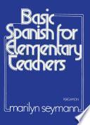 Libro de Basic Spanish For Elementary Teachers