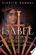 Libro de Isabel, La Reina Guerrera