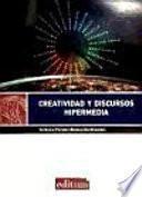 Libro de Creatividad Y Discursos Hipermedia