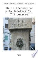 Libro de De La Transición A La Indefensión. Y Viceversa
