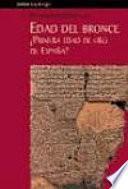 Libro de La Edad Del Bronce   Primera Edad De Oro De España?