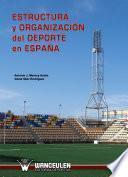 Libro de Estructura Y Organización Del Deporte En España