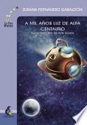 Libro de A Mil Años Luz De Alfa Centauro