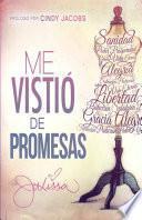 Libro de Me Vistio De Promesas: Sanidad, Poder, Prosperidad, Gracia, Vida Eterna, Alegria, Salvacion, Proteccion…