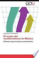 Libro de El Ocaso Del Neoliberalismo En México