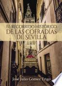Libro de El Recorrido Histórico De Las Cofradías De Sevilla